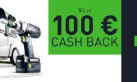 Festool Cashback Aktion - Bis zu 100 € vom Hersteller zurück! - Aktion beendet