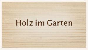 Luhmann Sortiment: Holz im Garten